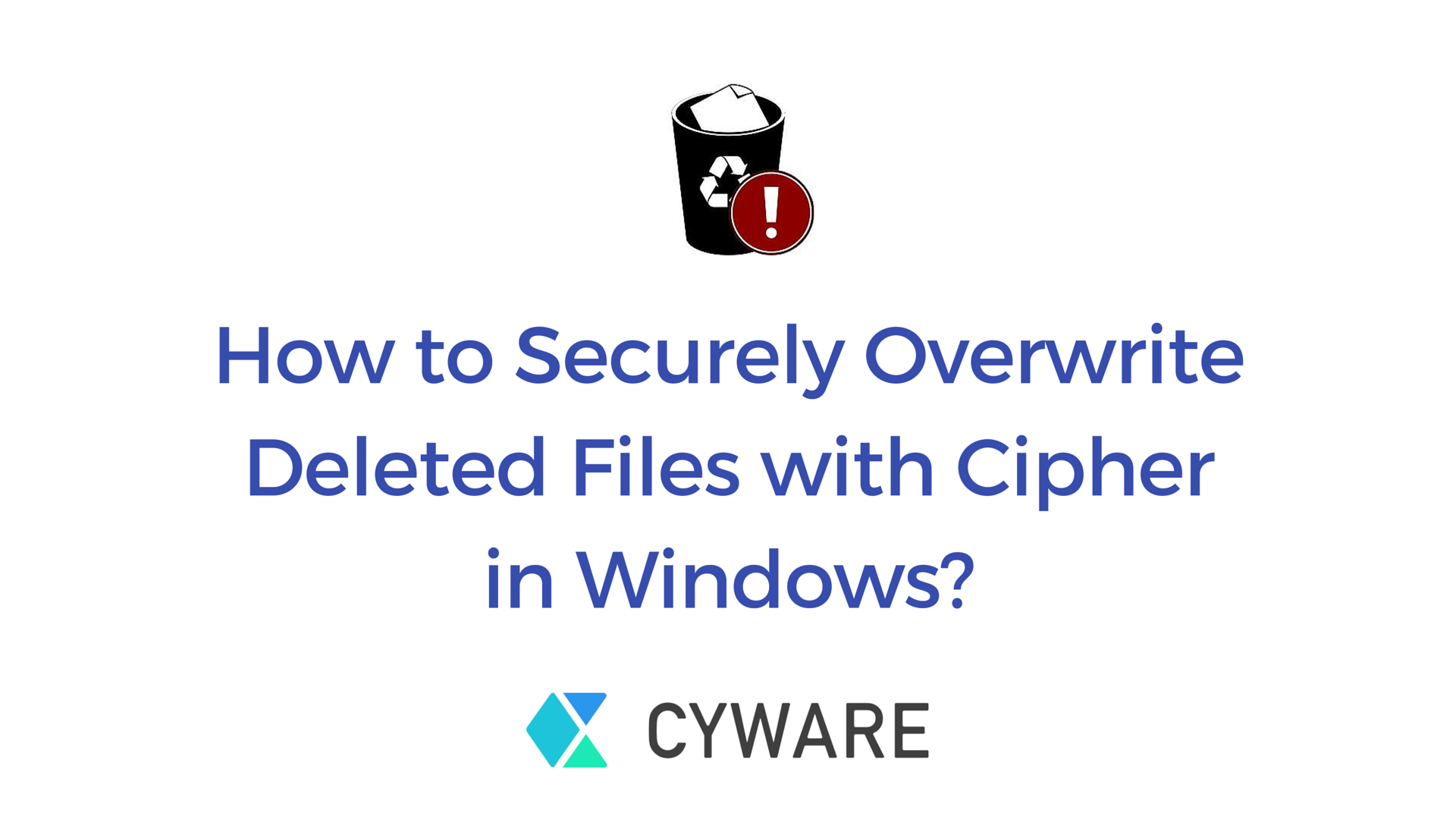 How to securely overwrite deleted files with Cipher in Windows?